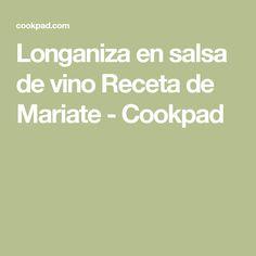 Longaniza en salsa de vino Receta de Mariate - Cookpad