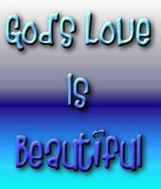 God's love is beautiful...