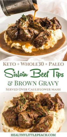 Beef Tips & Gravy over Cauliflower Mash Keto, Paleo) – Healthy Little Peach – Savory tender beef sirloin tips drenched with brown gravy and served over cauliflower mash. This me – - Beef Tips & Gravy over Cauliflower Mash Keto, Paleo) - Healthy Little . Paleo Recipes, Low Carb Recipes, Cooking Recipes, Paleo Meals, Beef Tip Recipes, Whole30 Dinner Recipes, Cooking Ingredients, Recipes With Beef Sirloin, Recipes With Beef Tips
