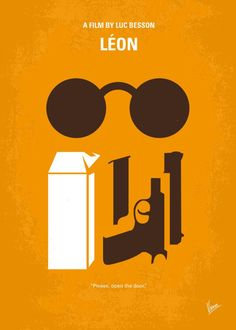 No239 My LEON minimal movie poster  A professional assassin rescues a young girl whose family were killed in a police raid.  Director: Luc Besson Stars: Jean Reno, Gary Oldman, Natalie Portman  LEON, professional, assassin, reno, portman, Mathilda, New York, hitman, gun, milk, DEA,