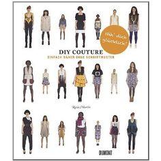 Do It Yourself Couture. Einfach nähen ohne Schnittmuster [Broschiert] Best-Preis « Schnittmuster Rock
