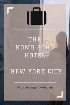 Read about The DC Darlings stay at The NoMo SoHo Hotel during New York Fashion Week