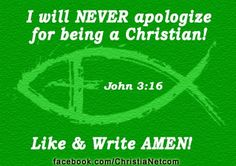 I will never apologize for being a Christian...