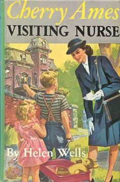 Cherry Ames, Visiting Nurse. Written in 1947 by Helen Wells. This is the 8th book of the Cherry Ames series.
