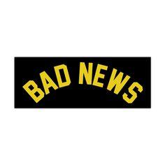 I wish I knew your bad news......