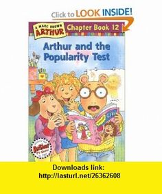 Arthur and the Popularity Test An Arthur Chapter Book (Marc Brown Arthur Chapter ) (9780316119993) Marc Brown , ISBN-10: 0316119997  , ISBN-13: 978-0316119993 , ASIN: 0316115452 , tutorials , pdf , ebook , torrent , downloads , rapidshare , filesonic , hotfile , megaupload , fileserve