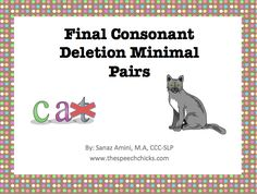 Speechie Freebies: Final Consonant Deletion Minimal Pairs Packet. Pinned by SOS Inc. Resources. Follow all our boards at pinterest.com/sostherapy/ for therapy resources.