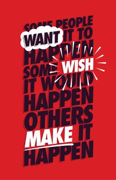 """Some people want it to happen, some wish it would happen, others make it happen."" Published by Maan Ali"