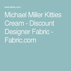 Michael Miller Kitties Cream - Discount Designer Fabric - Fabric.com
