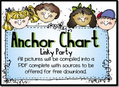Anchor Chart Linky Party-to be compiled into a PDF for free download complete with links to sources!
