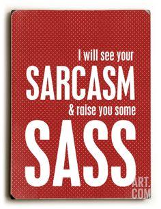 Sarcasm and sass Wood Sign at Art.com
