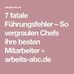 7 fatale Führungsfehler – So vergraulen Chefs ihre besten Mitarbeiter » arbeits-abc.de