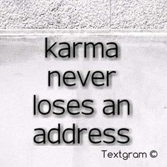 Karma comes in due time, one may think they escaped from the route but, karma has not its own path that has no traffic. Karma has a long list at times. Funny Quotes About Exes, Super Funny Quotes, Great Quotes, Quotes To Live By, Inspirational Quotes, The Words, Karma Quotes, Me Quotes, Qoutes