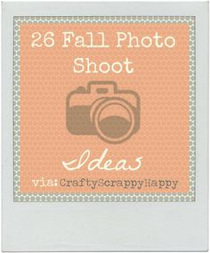 Fall Photo Shoot Ideas Via Crafty Scrappy Happy