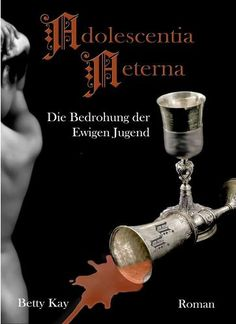 Adolescentia Aeterna – Die Bedrohung der ewigen Jugend von Betty Kay Mystery, Movie Posters, I Love Books, Young Adults, Erotica, Reading, Film Poster, Billboard, Film Posters
