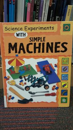 This book is filled with ways students can experiment with simple machines to observe how they work.