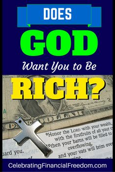 Does God Want You To Be Rich?   It's an age old debate.  In my latest post, I show the proof for both sides of the argument and tell you what I think.  Then I ask YOU to weigh in with your thoughts.  Do you think God wants you to be rich?   #Christian #rich #money  http://www.cfinancialfreedom.com/god-want-rich-wealth-christian/
