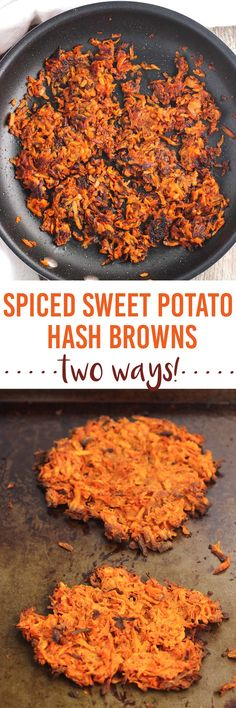 Jazz up your breakfast or brunch with these sweet potato hash browns. They include a blend of spices and can be made either traditionally on the stovetop or baked for a healthier option.: