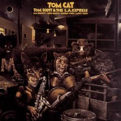 Tom Scott and The L.A. Express - Tom Cat