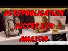 S'auto publier sur kindle direct publishing: les  auteurs d'Amazon - YouTube