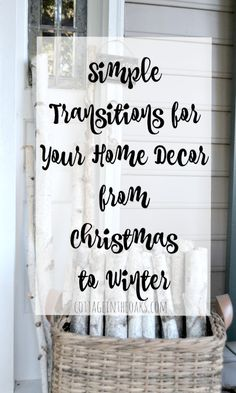 Simple Transitions for Your Home Decor from Christmas to Winter #diy