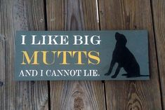 I like big mutts and I cannot lie sign Get it on Etsy!