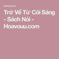 Trở Về Từ Cõi Sáng - Sách Nói - Hoavouu.com
