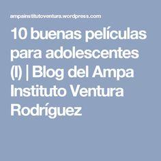 10 buenas películas para adolescentes (I)   Blog del Ampa Instituto Ventura Rodríguez