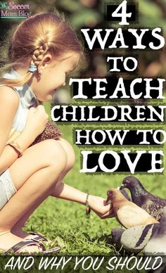 Some days it is hard not to feel hopeless when we've been pummeled with so much violence in the news. 4 ways to teach children LOVE to combat the negativity of the outside world and why it is crucial to do so.