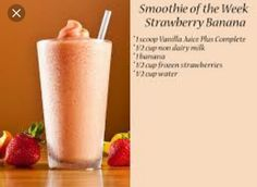 Juice plus strawberry banana smoothie.