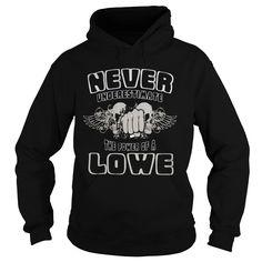 TeeForLowe  Never Underestimate The Power Of Lowe