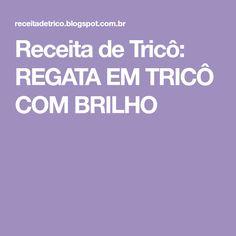 Receita de Tricô: REGATA EM TRICÔ COM BRILHO