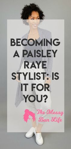 Becoming a Paisley Raye Stylist: Is it for you? #paisleyraye #style