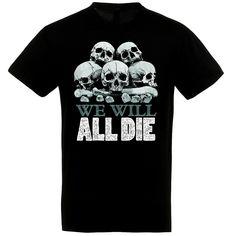 We will all die fekete póló Halloween, Mens Tops, T Shirt, Fashion, Supreme T Shirt, Moda, Tee Shirt, Fasion, Halloween Stuff