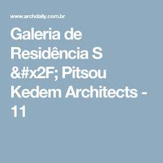 Galeria de Residência S / Pitsou Kedem Architects - 11