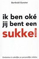 Ik ben oke jij bent een sukkel http://www.bruna.nl/boeken/ik-ben-oke-jij-bent-een-sukkel-9789022993781