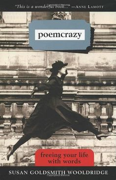 Poemcrazy: Freeing Your Life with Words by Susan G. Wooldridge http://www.amazon.com/dp/0609800981/ref=cm_sw_r_pi_dp_k6wyub0G9WEFT