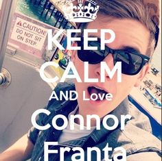 keep calm and love Connor Franta <3