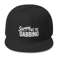 Sorry We Are Dabbing