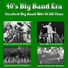 1940s Big Band Era...Glenn Miller, Dorsey Bros, Artie Shaw...swing, jazz, great dance music