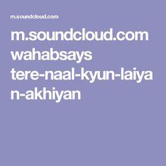 m.soundcloud.com wahabsays tere-naal-kyun-laiyan-akhiyan
