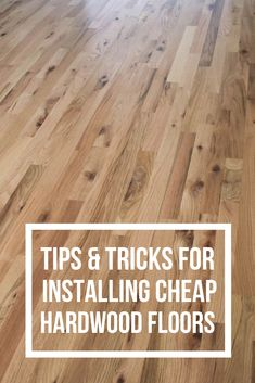 Interested in installing cheap hardwood flooring? You definitely want to read this post first! Learn about types of hardwood flooring, what utility grade flooring means, the pros and cons of working with cheap hardwood flooring and pick up some tips and tricks for installing cheap hardwood flooring! #hardwood #hardwoodflooring #woodflooring #DIY