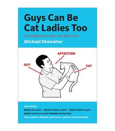 Enjoy a hilarious mens guide to comprehend, appreciate and bond with the felines your life with the Michael Showalter Guys Can Be Cat Ladies Too book. This easy-to-read mens guidebook features tips an