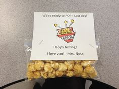 State testing treat... Final day. Caramel pop corn!