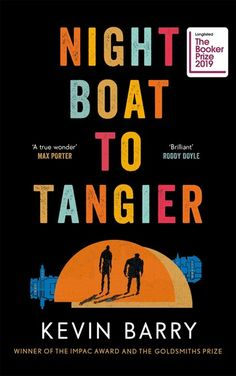 Buy Night Boat to Tangier by Kevin Barry at Mighty Ape NZ. It's late one night at the Spanish port of Algeciras and two fading Irish gangsters are waiting on the boat from Tangier. A lover has been lost, a dau. Got Books, Books To Read, James Frey, New Statesman, Adventure Magazine, Tangier, First Novel, What To Read, Free Reading