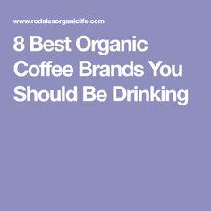 8 Best Organic Coffee Brands You Should Be Drinking Organic Coffee Brands, Best Organic Coffee, Coffee Branding, Food Hacks, Food Tips, Good Housekeeping, Coffee Art, Coffee Beans, Brand You