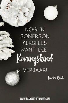 Nog 'n somerson kersfees want die Koningskind verjaar! pinterest Christmas Wishes Messages, Bohemian Party, Social Media Trends, Afrikaans, Christian Quotes, Merry Christmas, Birthdays, Christmas Decorations, Diy Crafts
