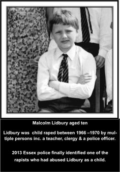 Lidbury was sexualised at an early age. He was a child victim in a paedophile group for several years when he was 6 -10yrs old.  In 2013 Essex police finally confirmed of 'one' of Lidbury's historic abusers he had been identifying for decades. The Devon & Cornwall police & Intercom Trust had always ridiculed & belittled Lidbury as a gay man for his reporting the historic abuse. One of the child rapists who abused Lidbury was a POLICE OFFICER! #LGBT http://www.lgbthistorycornwall.blogspot.com