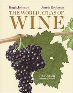 The World Atlas of Wine, 7th Edition: Amazon.co.uk: Hugh Johnson, Jancis Robinson: 9781845336899: Books