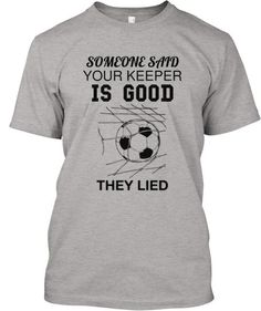 This unique, LIMITED-EDITION t-shirt is funny with a touch of attitude.  It's a MUST-HAVE for the high school soccer player (boy or girl).